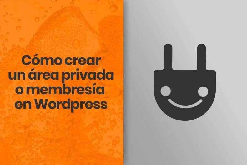 Cómo crear un área privada o membresía en WordPress