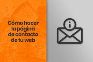 Cómo hacer la página de contacto de tu web