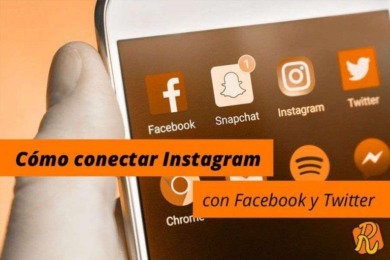 Cómo conectar Instagram con Facebook y Twitter [Incluye vídeo]