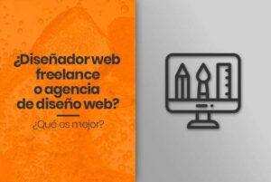 ¿Diseñador web o agencia?