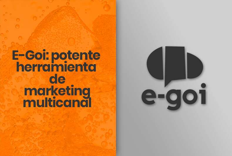 E-Goi: potente herramienta de marketing multicanal