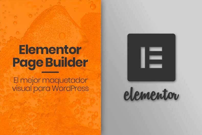 Elementor Page Builder: el mejor maquetador visual para WordPress
