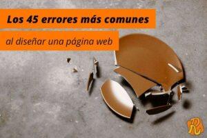 Los 45 errores más comunes al diseñar una página web