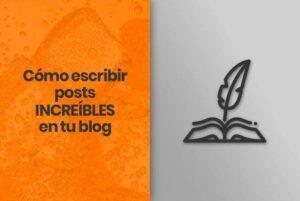 Cómo escribir posts en un blog