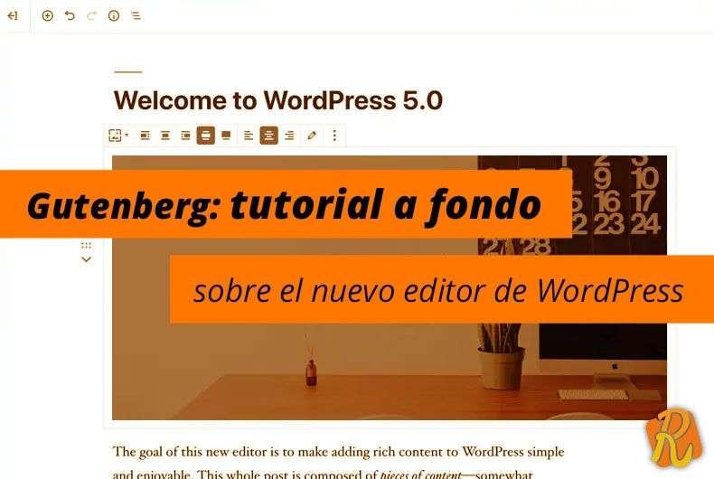 Gutenberg: tutorial a fondo sobre el nuevo editor de WordPress