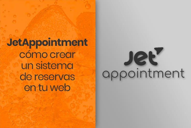 Jet Appointment: cómo crear un sistema de reservas en tu web