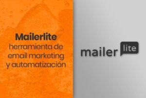 Mailerlite: herramienta de email marketing y automatización