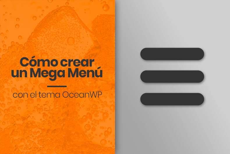 Cómo crear un Mega Menú en WordPress con el tema OceanWP