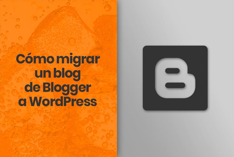 Cómo migrar un blog de Blogger a WordPress