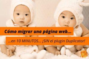 Cómo migrar una web en 10 MINUTOS… ¡SIN Duplicator!