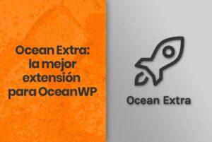 Ocean Extra: la mejor extensión para el tema OceanWP