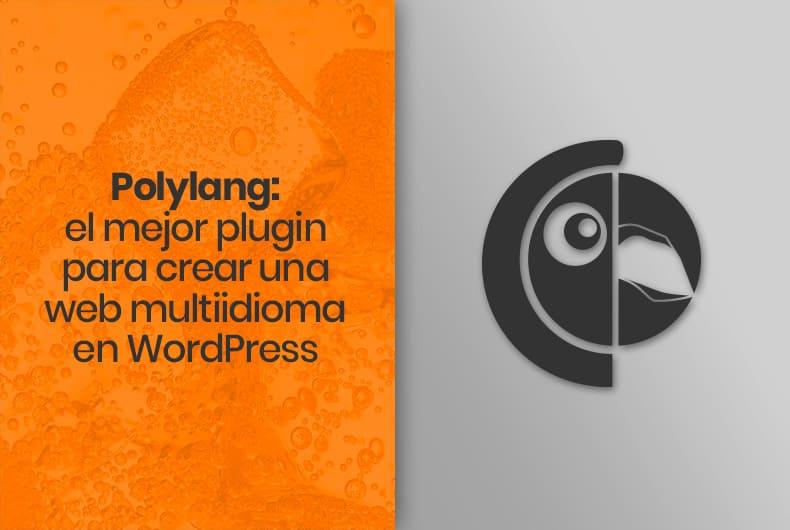 Polylang: el mejor plugin GRATIS para crear una web multi idioma en WordPress