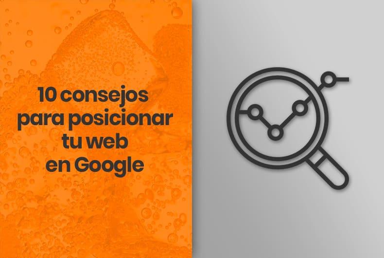 10 consejos para posicionar tu web en Google