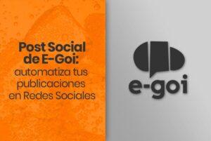Lee más sobre el artículo Post Social de E-Goi: automatiza tus publicaciones en Redes Sociales