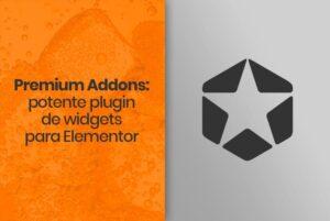 Premium Addons: potente plugin de widgets para Elementor