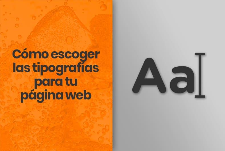 Cómo escoger las tipografías para tu página web
