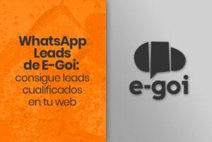 'WhatsApp Leads' de E-Goi: consigue leads cualificados en tu web